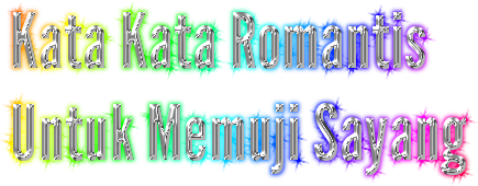 Kata Kata Romantis Untuk Memuji Sayang